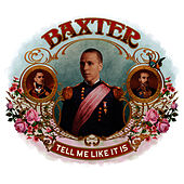 Tell Me Like It Is by Baxter