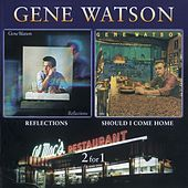 Play & Download Reflections / Should I Come Home by Gene Watson | Napster