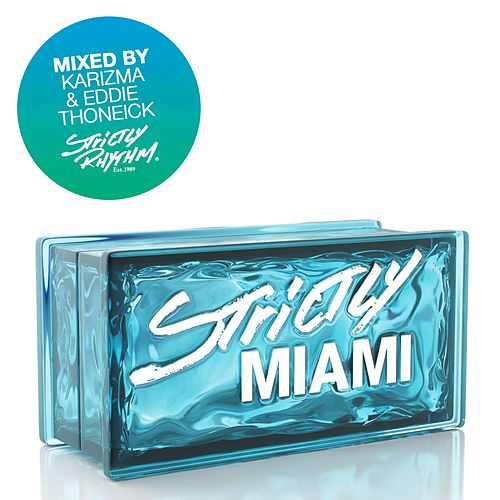 Play & Download Strictly Miami by Various Artists | Napster