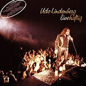 Play & Download Livehaftig [Live] by Udo Lindenberg | Napster