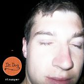 Play & Download Stranger by Dr. Dog | Napster
