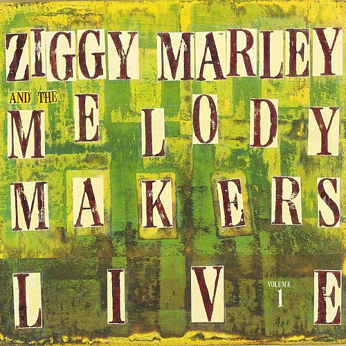 Ziggy Marley And The Melody Makers Live, Vol. 1 by Ziggy Marley
