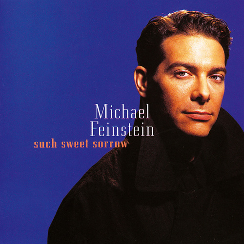 Such Sweet Sorrow by Michael Feinstein