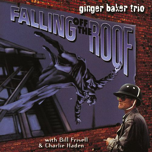 Falling Of The Roof by Ginger Baker Trio