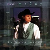 Play & Download Be Good At It by Neal McCoy | Napster