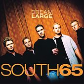 Play & Download Dream Large by South 65 | Napster
