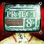 Play & Download Truthless Heroes by Project 86 | Napster