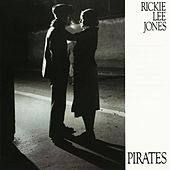 Play & Download Pirates by Rickie Lee Jones | Napster