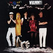Whammy! by The B-52's