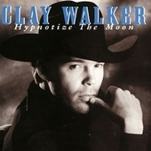Play & Download Hypnotize The Moon by Clay Walker | Napster