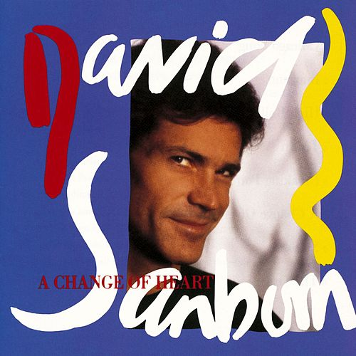 Play & Download A Change of Heart by David Sanborn | Napster