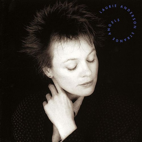 Play & Download Strange Angels by Laurie Anderson | Napster