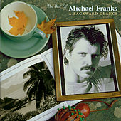 The Best Of Michael Franks: A Backward Glance by Michael Franks