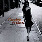 Play & Download Wanting by Gabriela  Anders | Napster