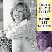 Super Hits by Kathie Lee Gifford