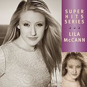 Super Hits by Lila McCann