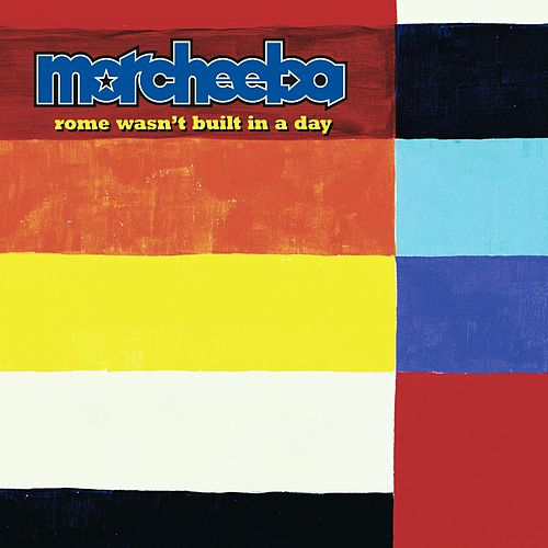 Rome Wasn't Built In A Day by Morcheeba
