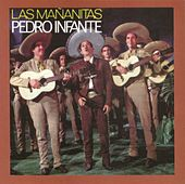 Play & Download Las Mañanitas con Pedro Infante by Pedro Infante | Napster