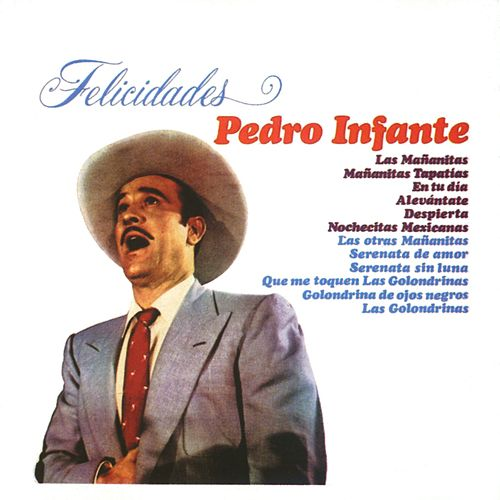 Play & Download Felicidades by Pedro Infante | Napster