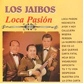 Play & Download Loca Pasión by Los Jaibos | Napster