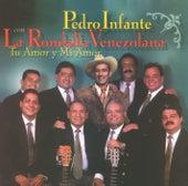 Play & Download Pedro Infante con la Rondalla Venezolana - Tu amor y mi amor by Pedro Infante | Napster