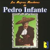 Play & Download Las Mejores Rancheras Vol. 3 by Pedro Infante | Napster