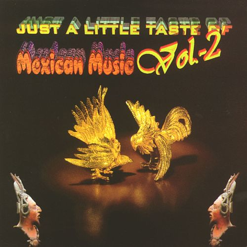 Play & Download Just a little taste of Mexican Music Vol. 2 by Various Artists | Napster