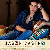 Play & Download That's What I'm Here For / Over The Rainbow by Jason Castro | Napster