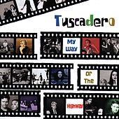 Play & Download My Way Or The Highway by Tuscadero | Napster