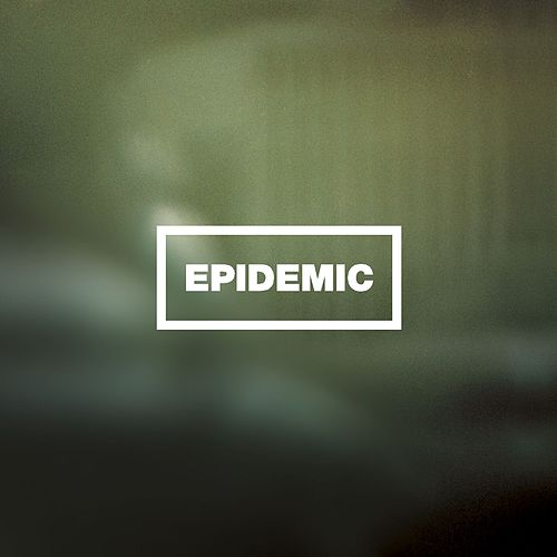 Play & Download Epidemic by Epidemic | Napster