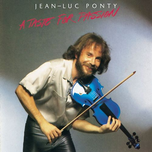 Play & Download A Taste For Passion by Jean-Luc Ponty | Napster