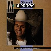 Play & Download Where Forever Begins by Neal McCoy | Napster