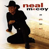 Play & Download You Gotta Love That! by Neal McCoy | Napster