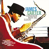 Play & Download Conversin' With The Elders by James Carter | Napster