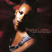 Something For Grace by Regina Carter