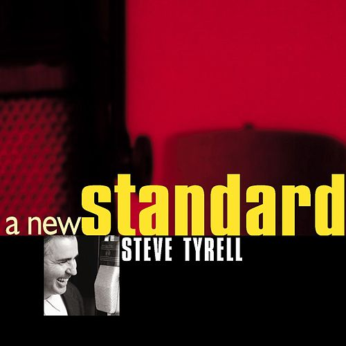 A New Standard by Steve Tyrell