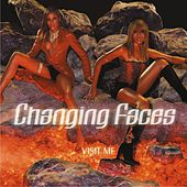 Play & Download Visit Me by Changing Faces | Napster