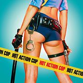 Hot Action Cop by Hot Action Cop