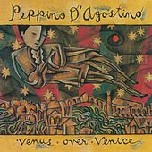 Play & Download Venus Over Venice by Peppino D'Agostino | Napster