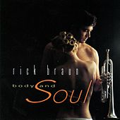 Play & Download Body And Soul by Rick Braun | Napster
