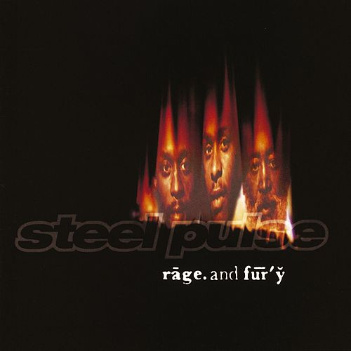 Rage And Fury by Steel Pulse