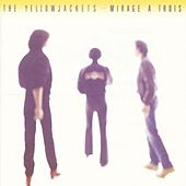 Play & Download Mirage A Trois by The Yellowjackets | Napster