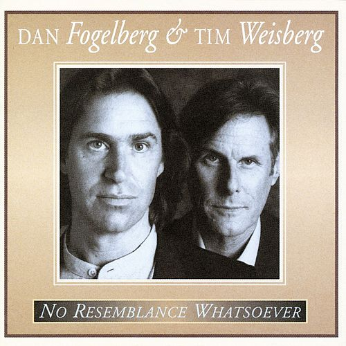 Play & Download No Resemblance Whatsoever by Dan Fogelberg And Tim Weisberg | Napster