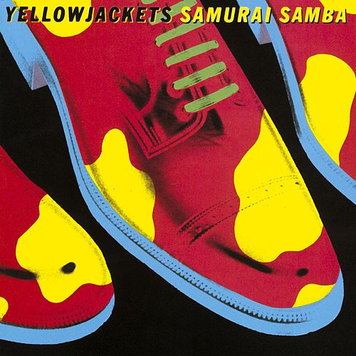 Play & Download Samurai Samba by The Yellowjackets   Napster