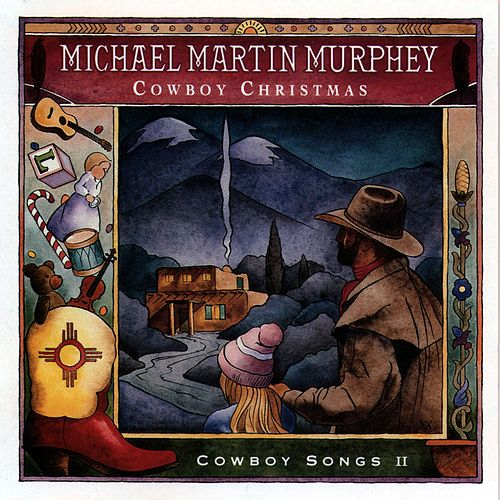 Play & Download Cowboy Christmas by Michael Martin Murphey | Napster