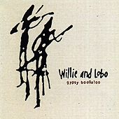 Play & Download Gypsy Boogaloo by Willie And Lobo | Napster