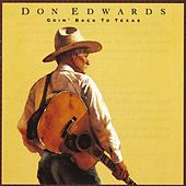 Play & Download Goin' Back To Texas by Don Edwards | Napster
