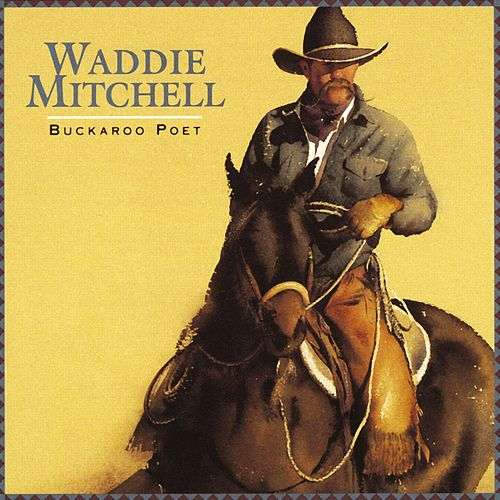 Play & Download Buckaroo Poet by Waddie Mitchell | Napster