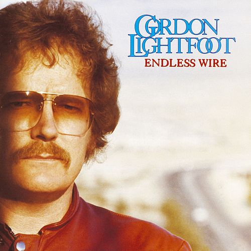 Play & Download Endless Wire by Gordon Lightfoot | Napster
