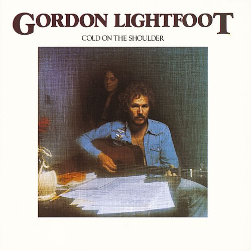 Play & Download Cold On The Shoulder by Gordon Lightfoot | Napster